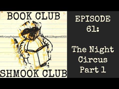 BCSC 61: The Night Circus Part 1