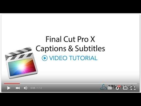 Final Cut Pro Captions and Subtitles – 3Play Media