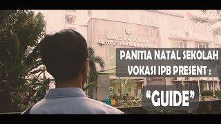"Short Movie Rohani ""Guide"" by Panitia Natal Sekolah Vokasi IPB"