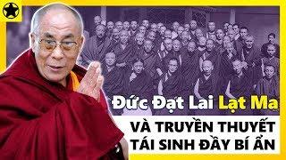 Đức Đạt Lai Lạt Ma - Vĩ Nhân Tây Tạng Và Truyền Thuyết Tái Sinh Đầy Bí Ẩn