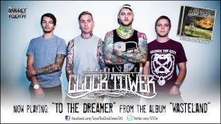 "Save The Clock Tower ""To The Dreamer"" (Track 6 of 12)"