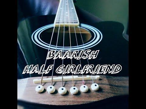 Baarish/Half GirlFriend/Acoustic Cover/Music Funda