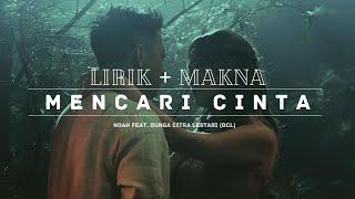 Mencari Cinta - NOAH Feat. BCL | Lirik + Makna Lagu
