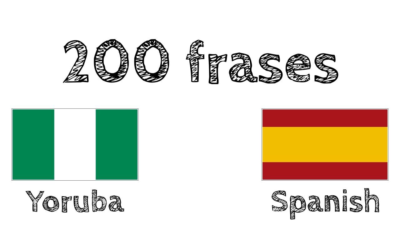 200 frases - Yoruba - Español