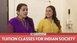 FilterCopy | Tuition Classes For Indian Society | Ft Rani Mukerji