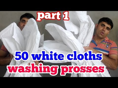 50 white cloths washing prosses.(part 1)