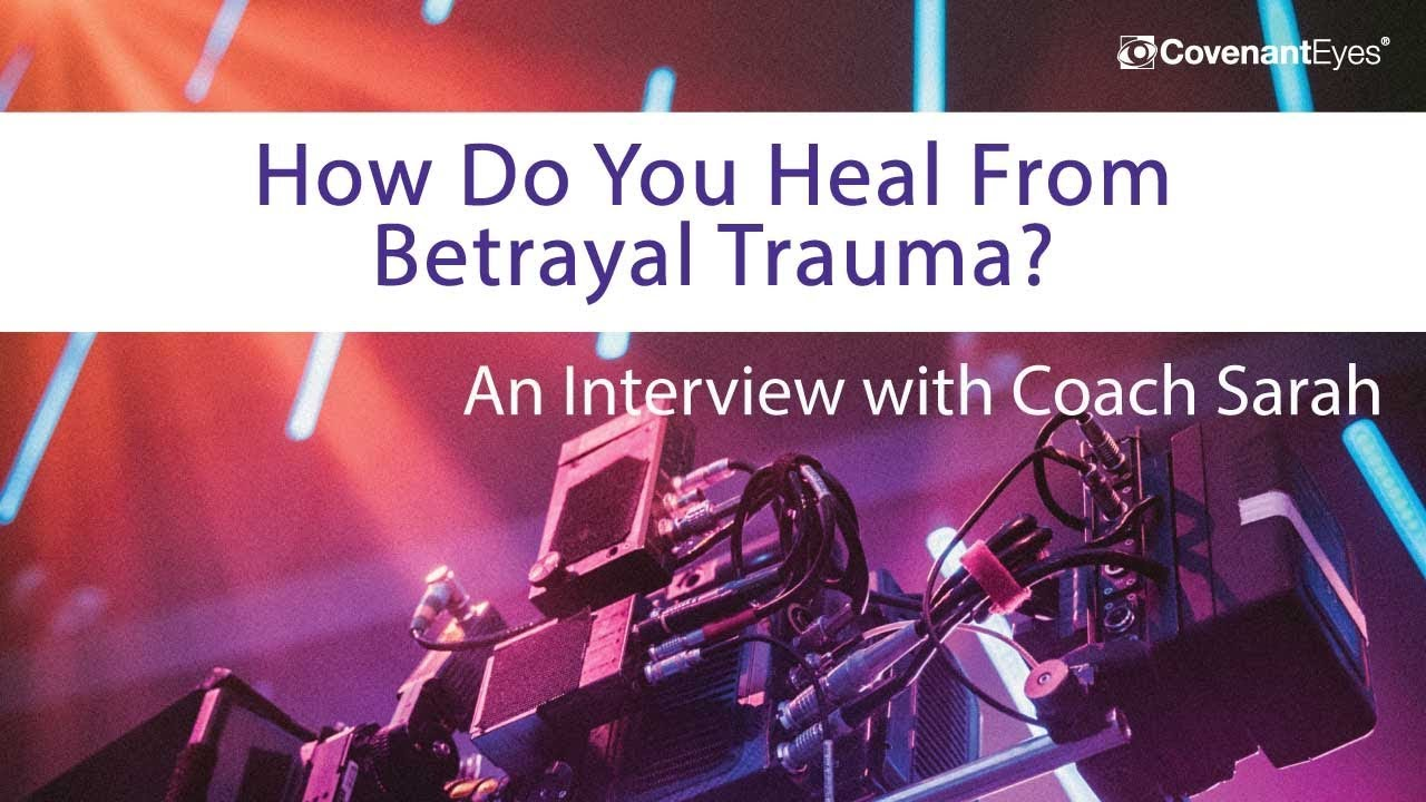 How Do You Heal From Betrayal Trauma?