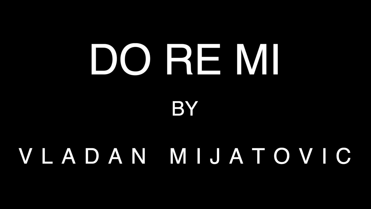 DO RE MI CHALLENGE - VLADAN MIJATOVIC