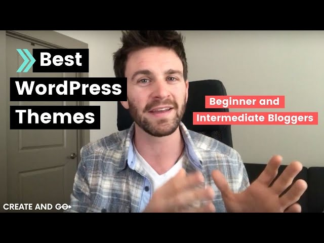 Best Wordpress Themes for Blogs in 2018 (for Beginner and Intermediate Bloggers)