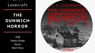 The Dunwich Horror by H. P. Lovecraft  (1928) ★ FULL AUDIOBOOK