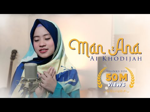 Man Ana Cover By  Ai Khodijah (Official Audio Dan Video)