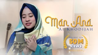 Gambar cover Man Ana Cover by  Ai Khodijah (Official audio dan Video)