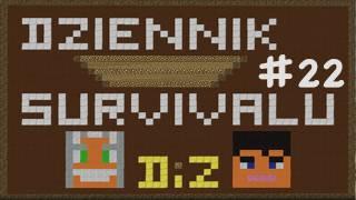 Dziennik Survivalu - Dzień #22