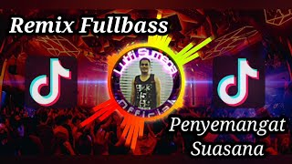 #Remix #Terbaru KUMPULAN LAGU TIK TOK POPULER ~REMIX FULLBASS || PENYEMANGAT SUASANA