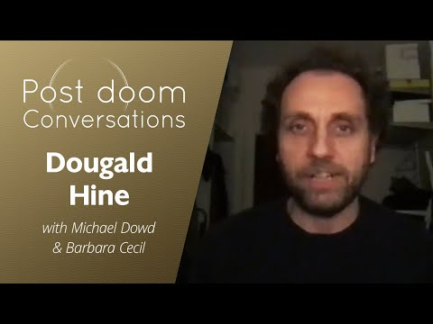 Dougald Hine: Post-doom with Michael Dowd and Barbara Cecil