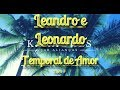 Download Karaoke em HD, Temporal de Amor - Leandro e Leonardo MP3 song and Music Video