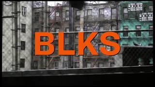 BLKS TEASER