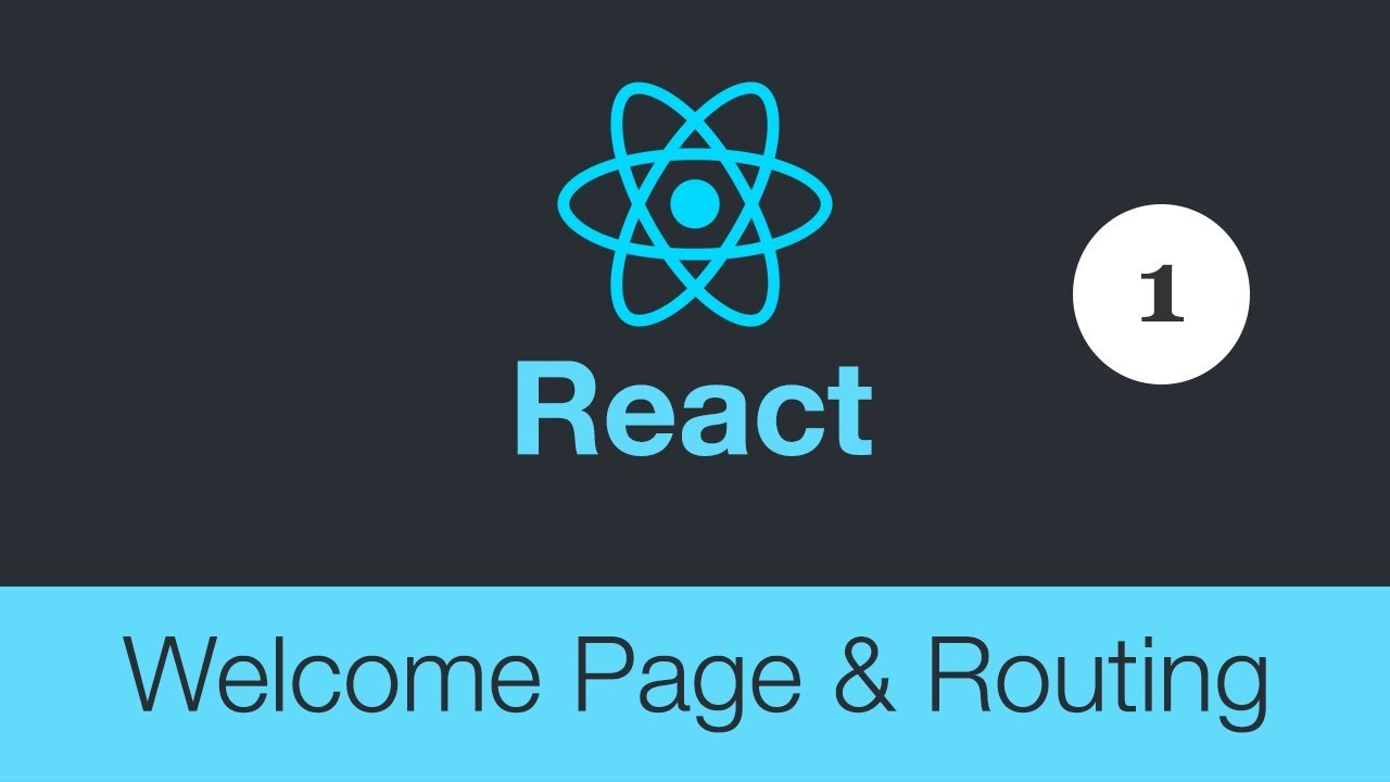 ReactJS Welcome Page with Routing Tutorial