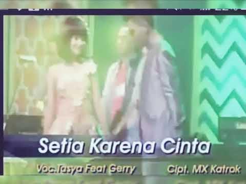 Setia Karena Cinta ,Full Lyric, Gerry Mahesa ft. Tasya