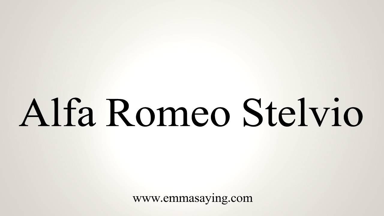 how to pronounce alfa romeo stelvio - youtube