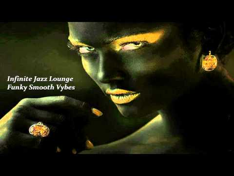 """Infinite Jazz Lounge """"Funky Smooth Vybes"""""""