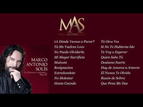 La Historia Continua Iv Marco Antonio Solís Full Album Youtube