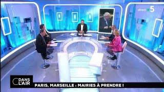 Paris, Marseille : mairies à prendre ! #cdanslair 02.03.2018