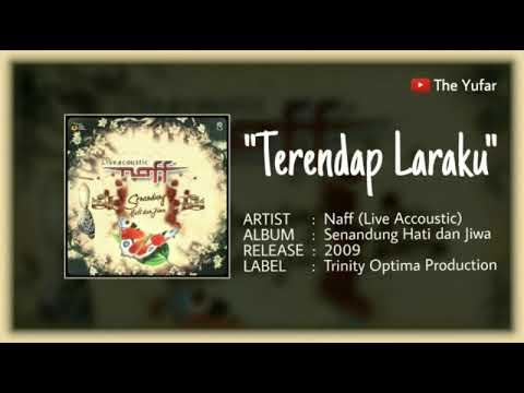 Terendap Laraku, Naff - Senandung Hati Dan Jiwa (Live Acoustic). HQ