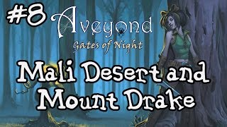 #8 Aveyond: Gates of Night- Mali Desert and Mount Drake