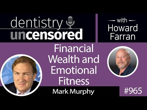 965 Financial Wealth and Emotional Fitness with Mark Murphy, CEO of Northeast Private Client Group