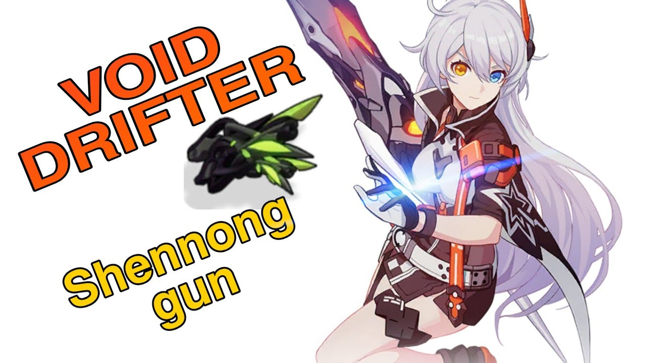 Void Drifter Shennong Gun combination Guide - Honkai Impact 3