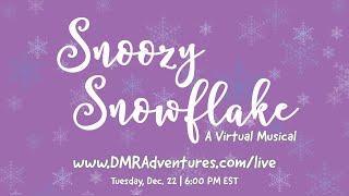DMR Adventures Presents: Snoozy Snowflake