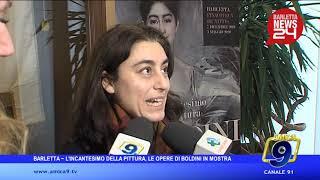 BARLETTA ~ L'INCANTESIMO DELLA PITTURA, LE OPERE DI BOLDINI IN MOSTRA