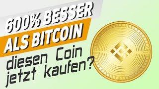600% besser als Bitcoin - diesen Coin jetzt kaufen?