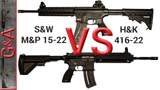 S&W M&P 15-22   vs   H&K 416 22