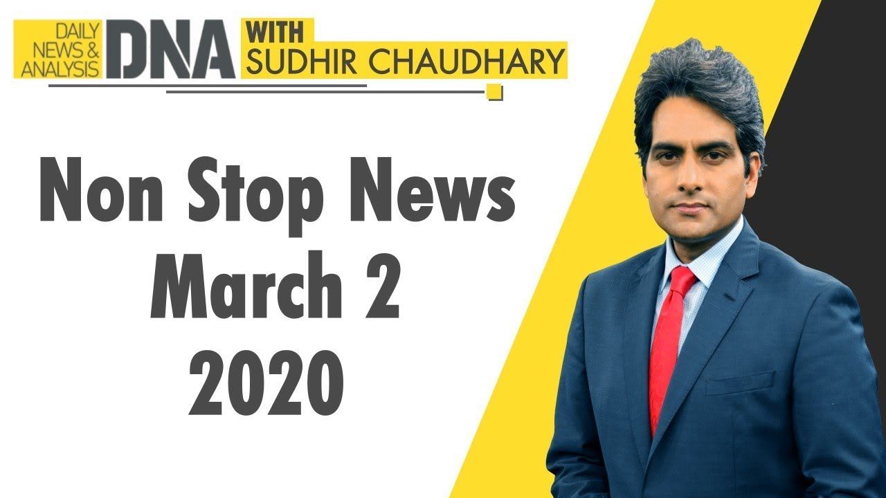 DNA: Non Stop News, March 02, 2020 | Sudhir Chaudhary | DNA ZEE NEWS