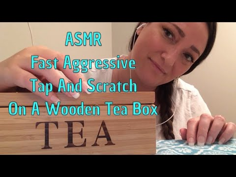ASMR Fast Aggressive Tap And Scratch On A Wooden Tea Box