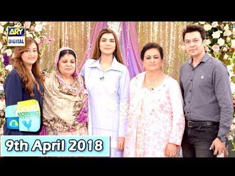 Good Morning Pakistan - 9th April 2018 - ARY Digital Show
