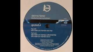 Dennis Ferrer feat. Kenny Bobien - Grateful (Df's Raze Yo Handz Vox Mix)