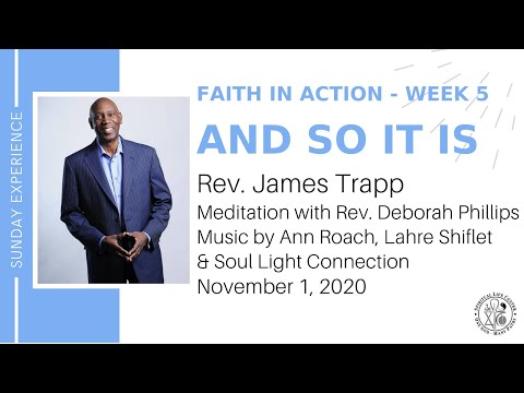 """""""And So It Is"""" - Rev. James Trapp, SLC Sunday Experience 11/01/20"""