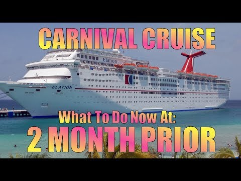 Carnival Cruise Lines: 60 Days (2 Months) Before Your Cruise