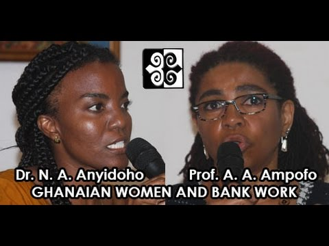 Dr. Anyidoho and Prof Adomako Ampofo: Ghanaian Women and Bank Work in a Neoliberal Era