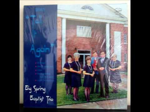Tell It Again by the Big Springs Baptist Trio Cleveland TN