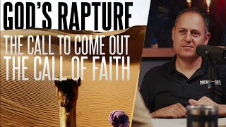 God's RAPTURE.  The call to come out, the call of faith...