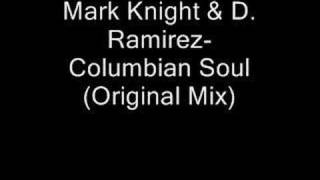 Columbian Soul - Mark Knight & D. Ramirez (Original Mix)