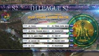 Trực tiếp TH League S2 2018 - Vòng 3 [FC Thóc vs FC Tùng Sơn Anh]
