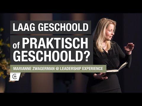 Laag Geschoold vs Praktisch Geschoold - Marianne Zwagerman @ Leadership Experience
