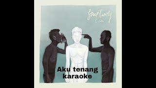 Gambar cover Fourtwnty Aku Tenang (KARAOKE)