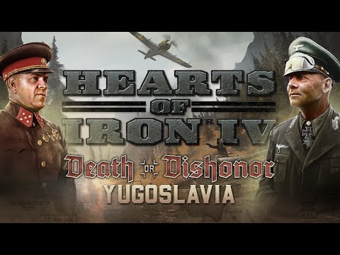 HoI IV - Death or Dishonor - Week #5 - Yugoslavia