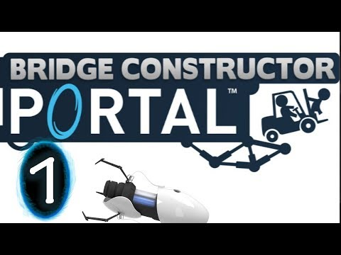Portal Bridge Constructor - A NEW Portal Game! #1